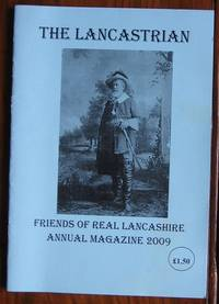 The Lancastrian : Friends of Real Lancashire Annual Magazine 2009