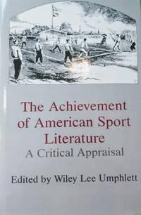 The Achievement of American Sport Literature:  A Critical Appraisal