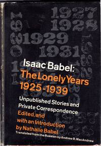 Isaac Babel: The Lonely Years, 1925-1939: Unpublished Stories and Private correspondence