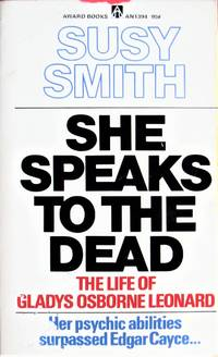 image of She Speaks to the Dead: The Life of Gladys Osborne Leonard