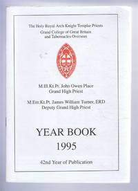 The Holy Royal Arch Knight Templar Priests. Grand College of England and Wales and its Tabernacles Overseas. Year Book 1995. 42nd Year of Publication