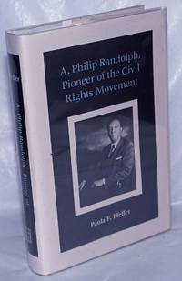 A. Philip Randolph, pioneer of the civil rights movement