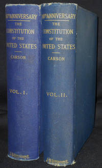 image of History of the Celebration of the One Hundredth Anniversary of the Promulgation of the Constitution of the United States; Edited by Hampton L. Carson [2 volumes]