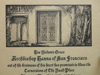 His Beloved Grace Archbishop Hanna of San Francisco. . .; out of the kindess of his heart has promised to bless the Cornerstone of The Nash Place...