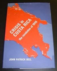 Crisis in Costa Rica: The Revolution of 1948