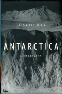 Antarctica: A Biography