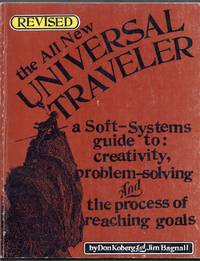 The All New Universal Traveler.  A Soft-Systems guide to: creativity, problem-solving and the process of reaching goals. Revised