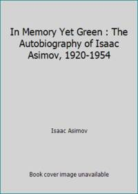 image of In Memory Yet Green : The Autobiography of Isaac Asimov, 1920-1954