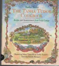 The Tasha Tudor Cookbook  Recipes and Reminiscences from Corgi Cottage