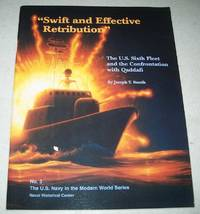 Swift and Effective Retribution: The U.S. Sixth Fleet and the Confrontation with Qaddafi (The U.S. Navy in the Modern World Series No. 3)