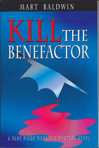 image of Kill the Benefactor : A Blue Ridge Mountain Mystery Novel