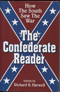 Confederate Reader How the South Saw the War