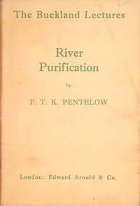 River purification by  F.T.K Pentelow - 1st edition - 1953 - from Acanthophyllum Books and Biblio.com