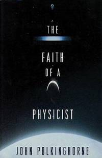 The Faith of a Physicist : Reflections of a Bottom-Up Thinker