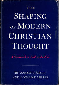 The Shaping of Modern Christian Thought: A Sourcebook on Faith and Ethics