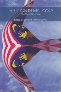 Politics in Malaysia: The Malay Dimension