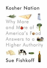 image of Kosher Nation : Why More and More of America's Food Answers to a Higher Authority