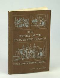 The History of the Knox United Church, Prince George, British Columbia (B.C.)