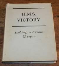 H.M.S. Victory: Building, restoration & repair