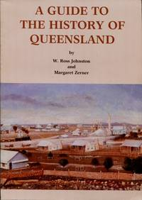 A Guide to the History of Queensland : A Bibliographic Survey of Selected Resources in Queensland History