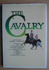 The Cavalry. by  James. Edited By Lawford - Hardcover - 1976 - from N. G. Lawrie Books. (SKU: 43719)