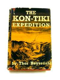 The Kon-Tiki Expedition: By Raft Across the South Seas by Thor Heyerdahl - Hardcover - 1951 - from The World of Rare Books and Biblio.com