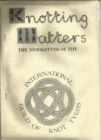 KNOTTING MATTERS: Issue No. 10, Winter January 1985