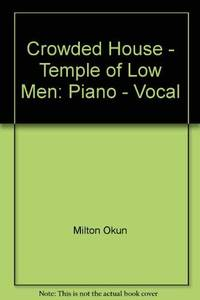 Crowded House - Temple of Low Men: Piano - Vocal by Mark Phillips - Paperback - from World of Books Ltd (SKU: GOR010675818)