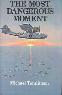 The Most Dangerous Moment: The Japanese Assault on Ceylon, 1942