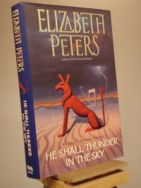 He Shall Thunder In The Sky: An Amelia Peabody Mystery