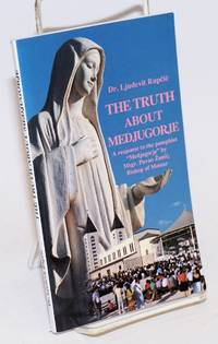 The Truth about Medjugorje, A response to the pamphlet \