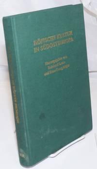 Hofische Kultur in Sudosteuropa: Bericht der Kolloquien der Sudosteuropa-Kommission 1988 bis 1990