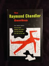 THE RAYMOND CHANDLER OMNIBUS: 4 NOVELS - THE BIG SLEEP / FAREWELL, MY LOVELY / THE HIGH WINDOW / THE LADY IN THE LAKE