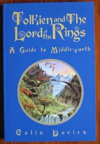 Tolkien and The Lord of The Rings: A Guide to Middle Earth