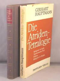 Die Atriden-Tetralogie [Iphigenie in Aulis; Agamemnons Tod; Elektra; Iphigenie in Delphi].