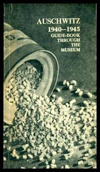 AUSCHWITZ 1940 - 1945 - Guide Book Through the Museum