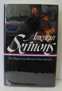 AMERICAN SERMONS, THE PILGRIMS TO MARTIN LUTHER KING JR.