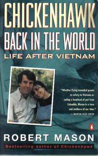 Chickenhawk: Back in the World: Life After Vietnam by  Robert Mason - Paperback - 1993 - from The Book Junction and Biblio.co.uk