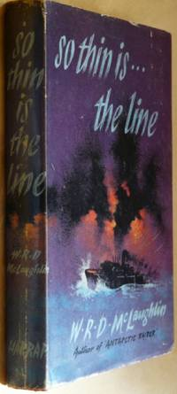 So Thin is The Line. A Further Novel of War in the Antarctic