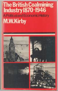 image of The British Coalmining Industry 1870-1946: a Political and Economic History