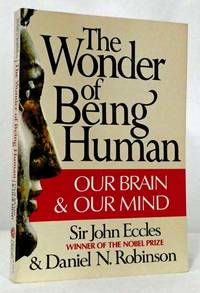image of The Wonder of Being Human Our Brain & Our Mind