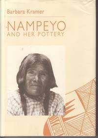 Nampeyo and Her Pottery by Kramer, Barbara; Kramer, James (Maps and drawings) - 1996