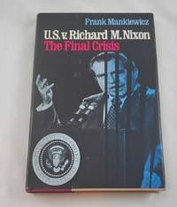 U.S. v. Richard M. Nixon: The Final Crisis