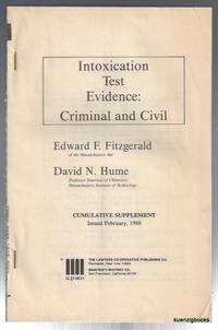 Intoxication Test Evidence : Criminal and Civil Cumulative Supplement February 1988