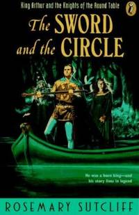 image of The Sword and the Circle: King Arthur and the Knights of the Round Table