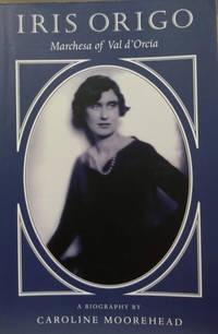 Iris Origo: Marchesa of Val d\'Orcia