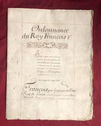 [Manuscript]. Ordonnance du Roy Francois Ier sur ce qu'il veult et entend prendre sur les...