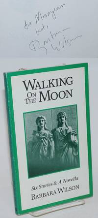 Walking on the Moon: [signed] six stories and a novella [signed]
