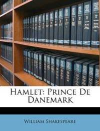 image of Hamlet: Prince De Danemark (French Edition)