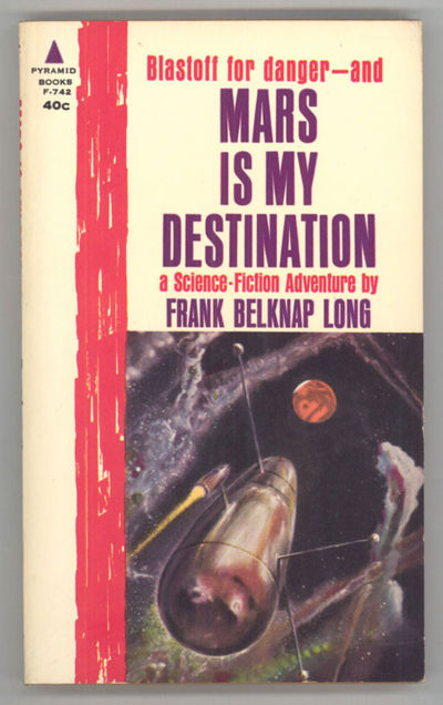 New York: Pyramid Books, 1962. Small octavo, pictorial wrappers. First edition. Pyramid F-742. Mars ...